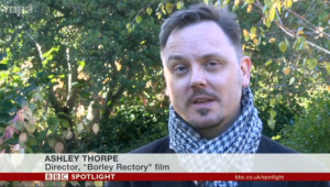 Ashley Thorpe BBC Spotlight Borley Rectory